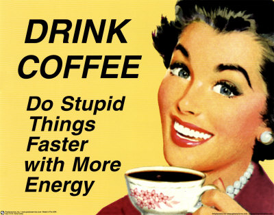 2008_0109-Drink-Coffee-Poster.jpg